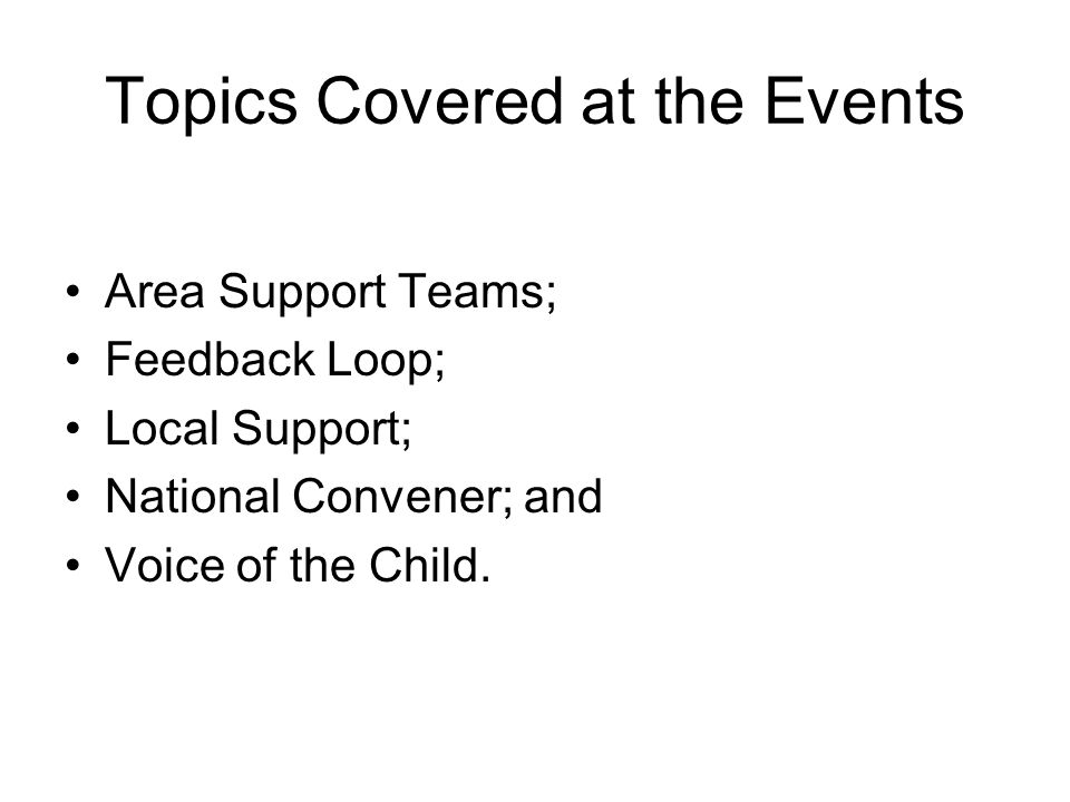 Topics Covered at the Events Area Support Teams; Feedback Loop; Local Support; National Convener; and Voice of the Child.