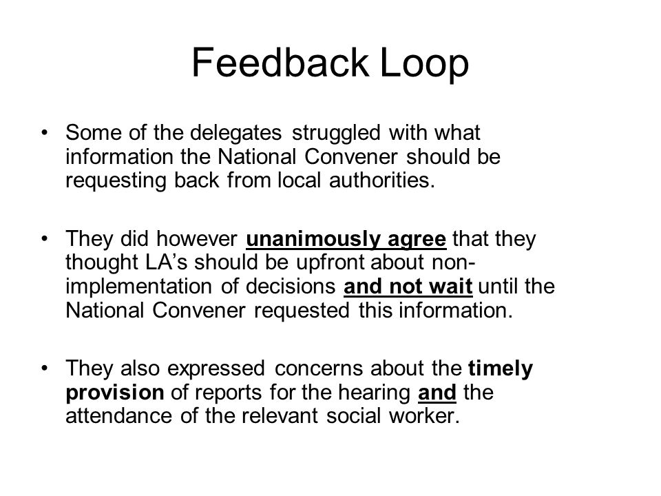 Some of the delegates struggled with what information the National Convener should be requesting back from local authorities. They did however unanimo