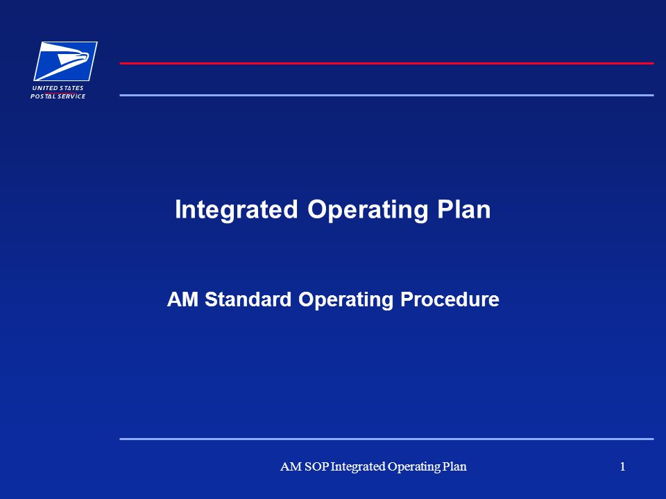 AM SOP Integrated Operating Plan1 Integrated Operating Plan AM Standard Operating Procedure