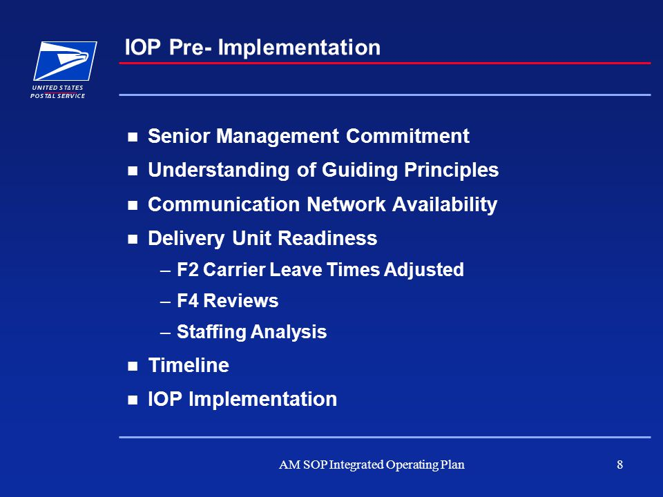 AM SOP Integrated Operating Plan8 IOP Pre- Implementation Senior Management Commitment Understanding of Guiding Principles Communication Network Avail