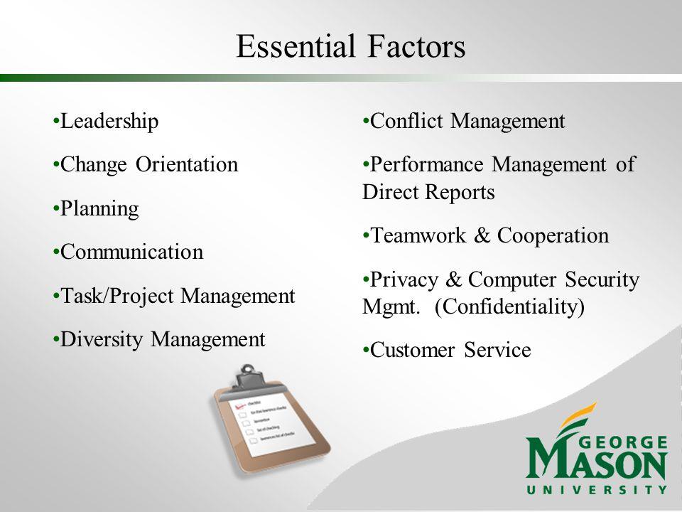 Essential Factors Leadership Change Orientation Planning Communication Task/Project Management Diversity Management Conflict Management Performance Ma