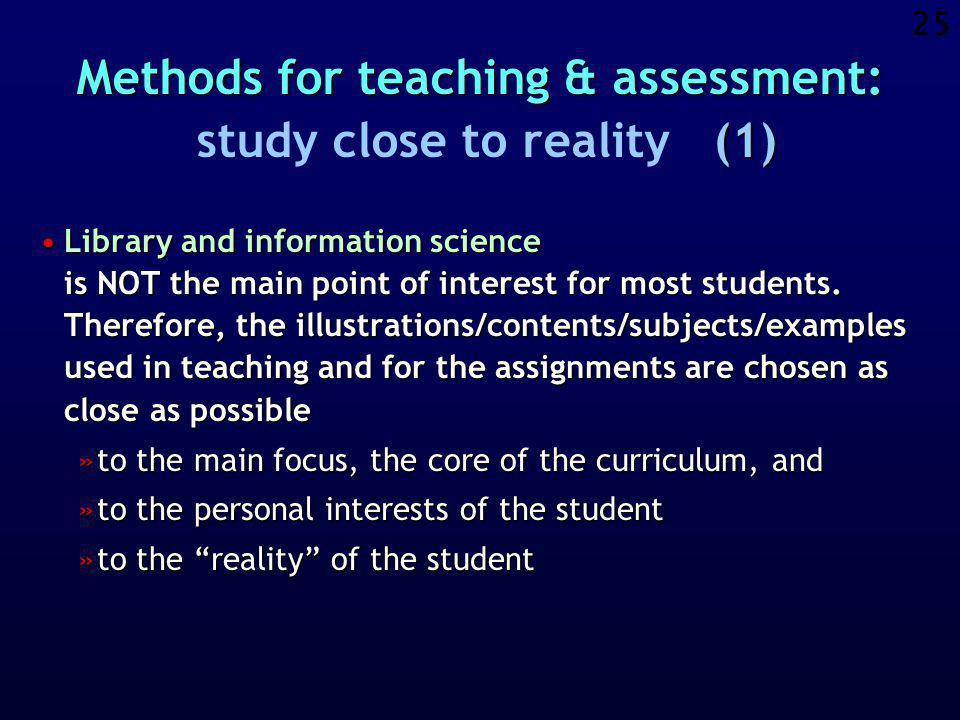 24 Active learning Co-operative learning Study close to reality Communication through Internet Each student creates a course-portfolio Peer assessment