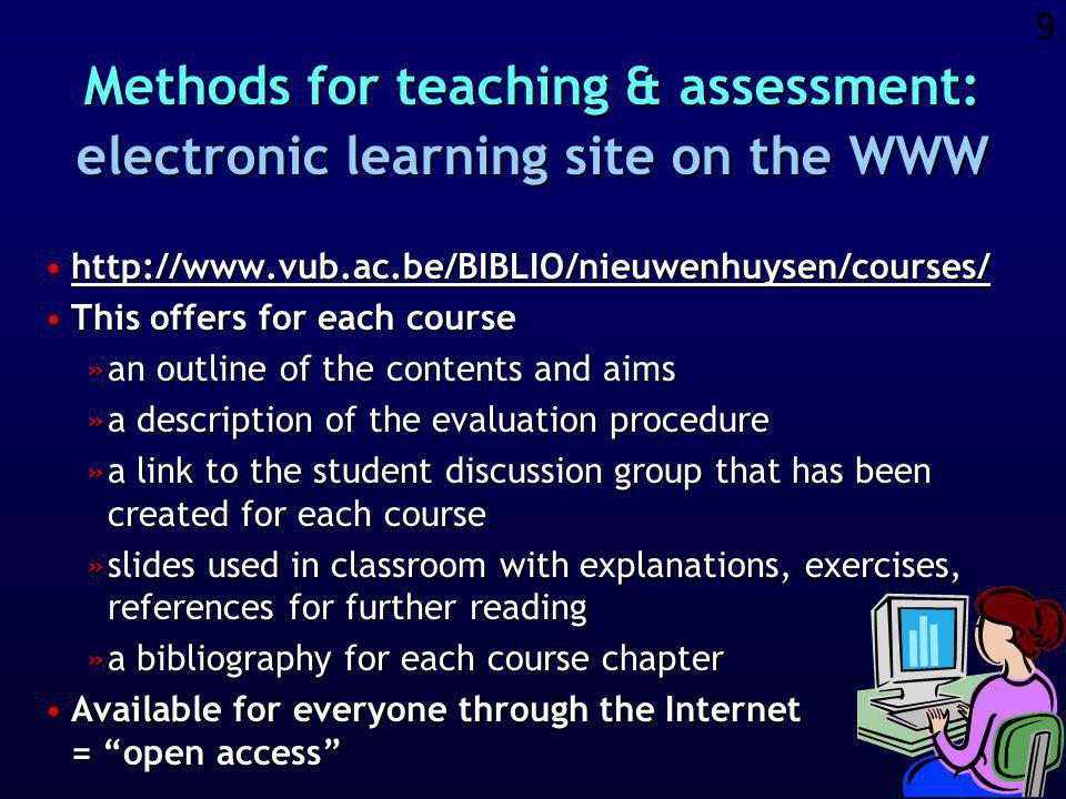 8 Active learning Co-operative learning Study close to reality Communication through Internet Each student creates a course-portfolio Peer assessment