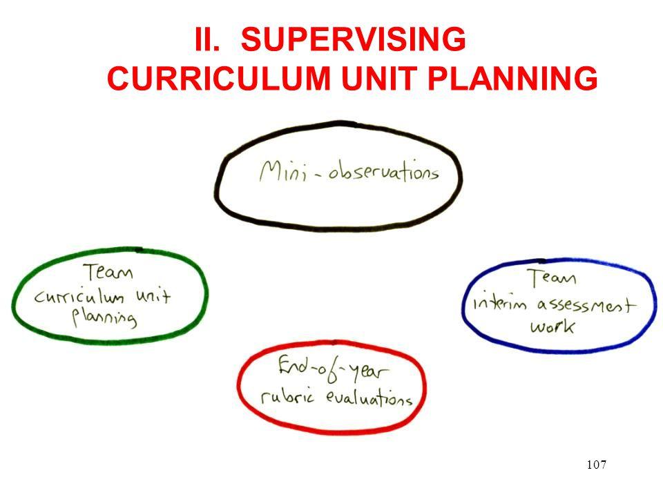 II. SUPERVISING CURRICULUM UNIT PLANNING 107