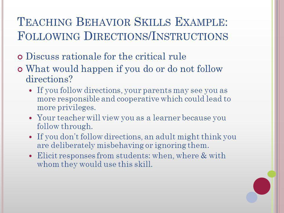 T WO T YPES OF S OCIAL S KILL D EFICITS Skill deficits (cannot do) Test by providing strong incentive Direct teaching approach Coaching, modeling, behavior rehearsal Performance deficits (will not do) Test for motivation or discrimination deficit Motivation deficit if student performs skill following introduction of motivational strategy.