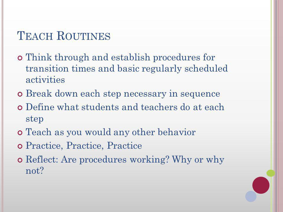 E FFECTIVE R OUTINES - R ATIONALE The number one problem in the classroom is not discipline; it is the lack of procedures and routines.