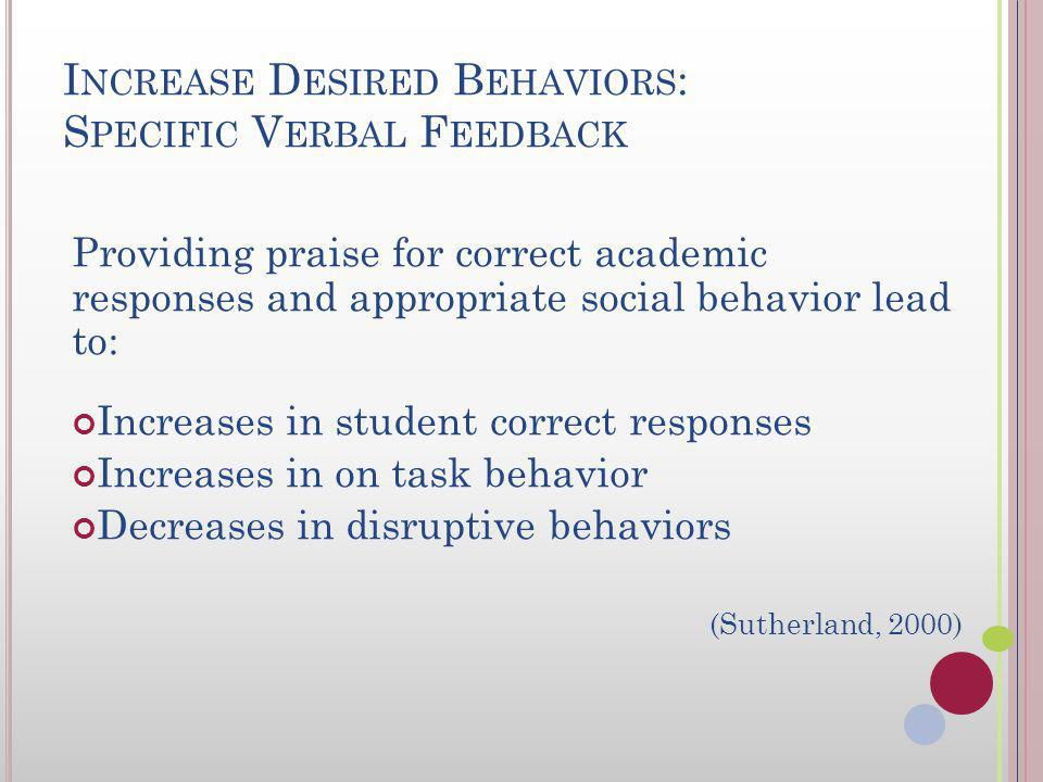 Increase Desired Behaviors Specific Verbal Feedback Positive Interactions Reinforcement Strategies Precorrects Visual Cues Decrease Problem Behavior Active supervision Techniques to Improve Compliance Correct Behavior Errors Consequences
