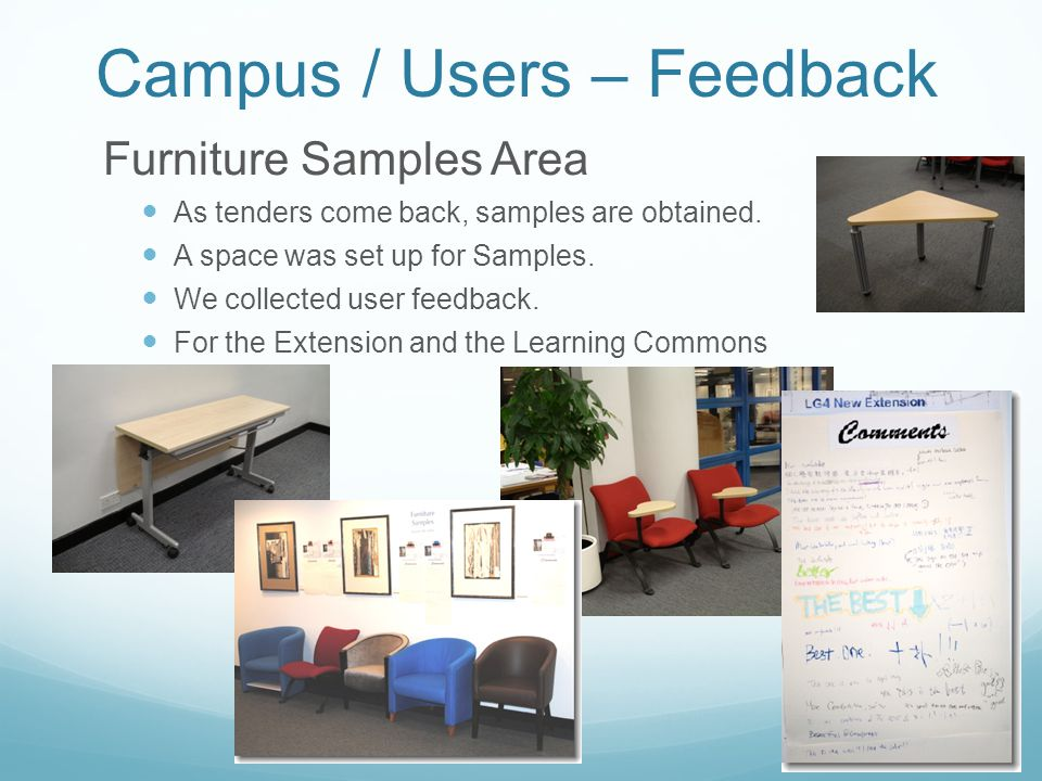 Campus / Users – Feedback Furniture Samples Area As tenders come back, samples are obtained.
