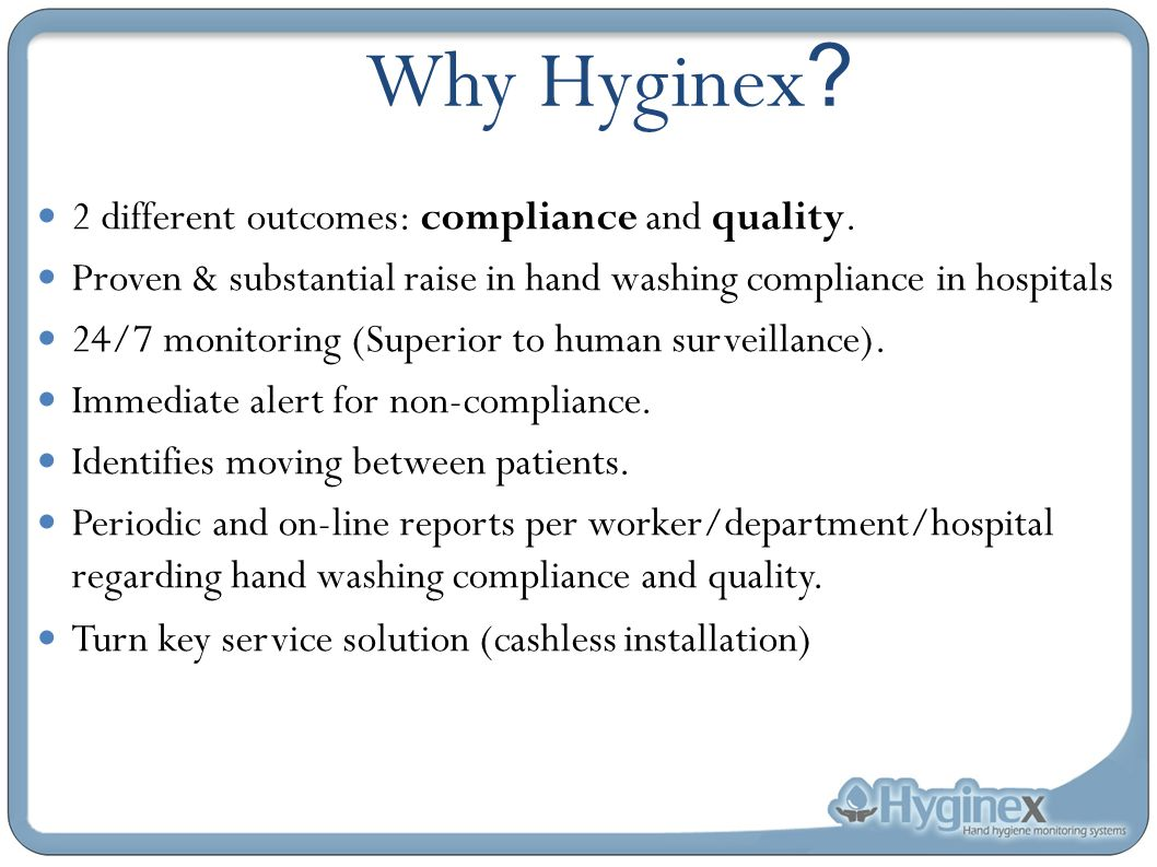 Why Hyginex 2 different outcomes: compliance and quality.