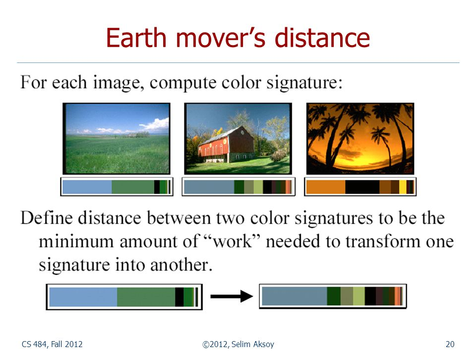 CS 484, Fall 2012©2012, Selim Aksoy20 Earth movers distance