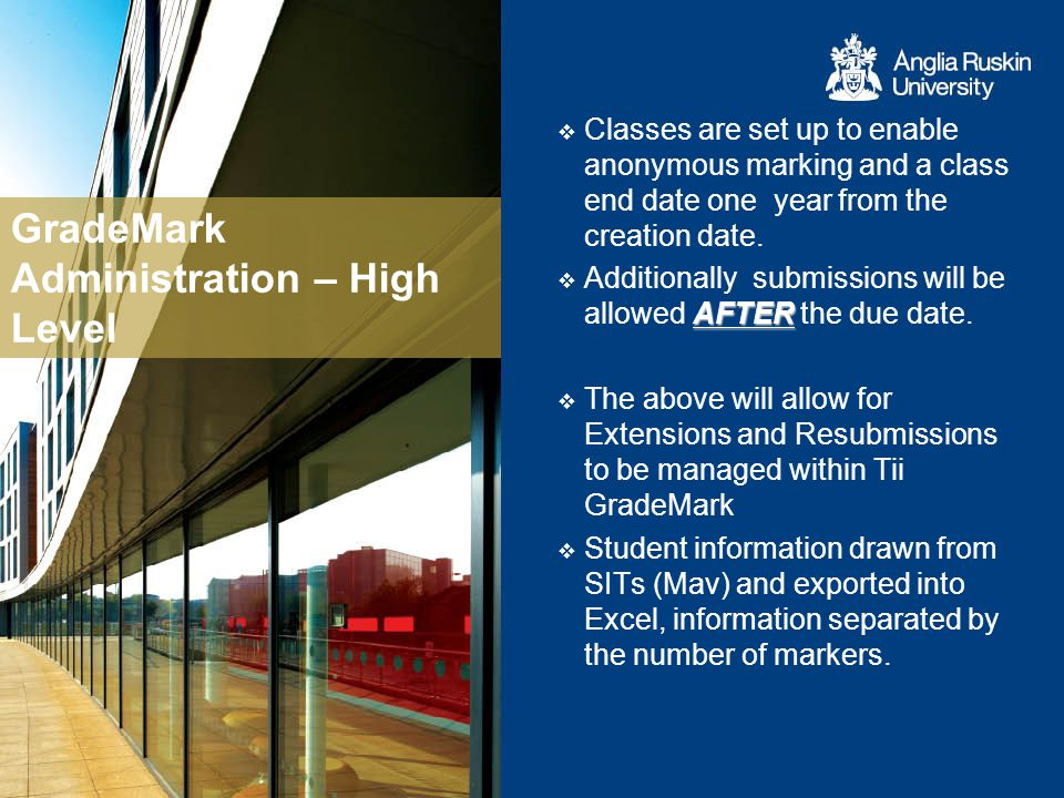 GradeMark Administration – High Level Students uploaded into the Turnitin GradeMark class and they will receive the enrolment information to their Anglia e-mail account.
