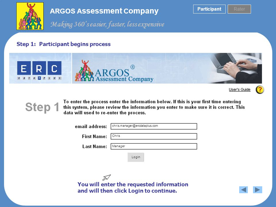 ARGOS A ssessment C ompany Making 360s easier, faster, less expensive Participant Sample email: As part of the upcoming Leadership program, you have been asked to participate in a confidential 360-degree feedback survey.