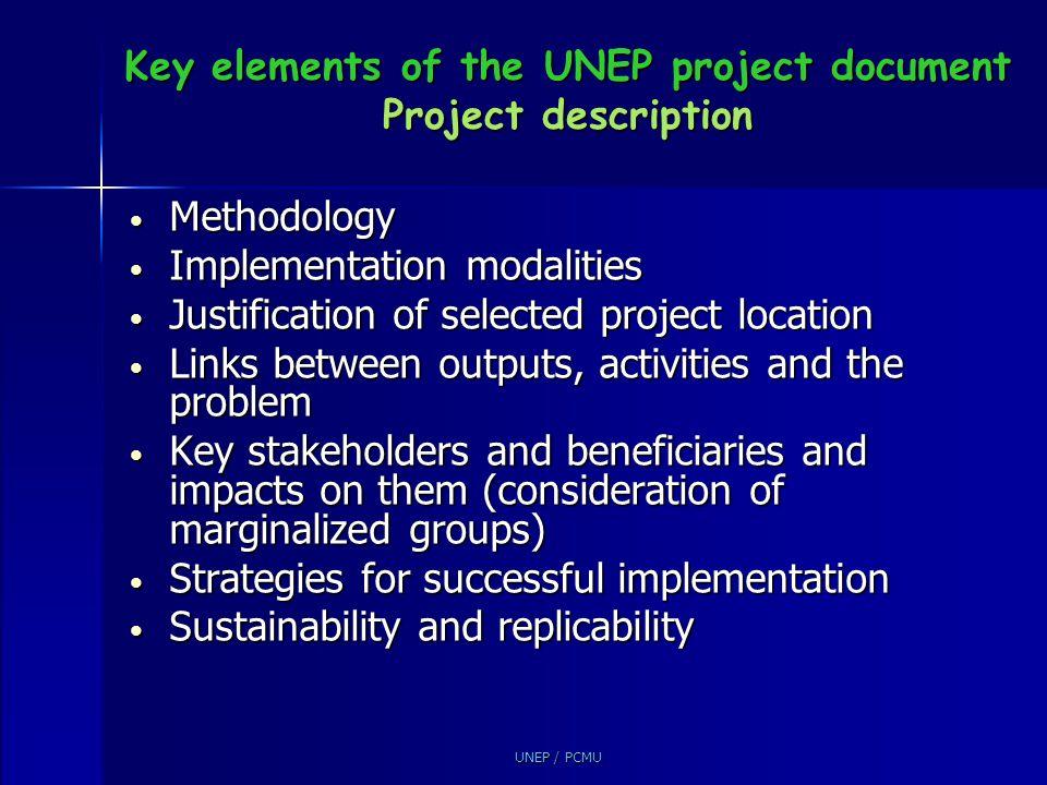 UNEP / PCMU Key elements of the UNEP project document Project description Methodology Methodology Implementation modalities Implementation modalities