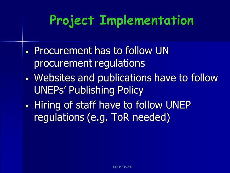 UNEP / PCMU Project Implementation Procurement has to follow UN procurement regulations Procurement has to follow UN procurement regulations Websites