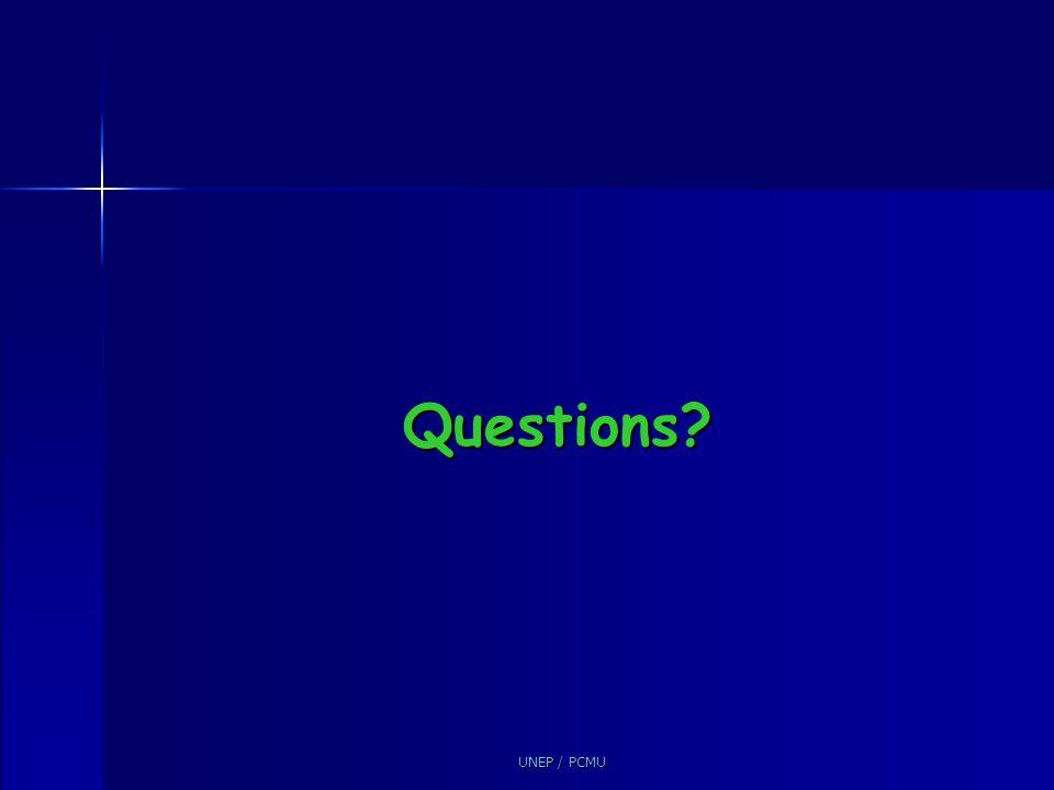UNEP / PCMU Questions?