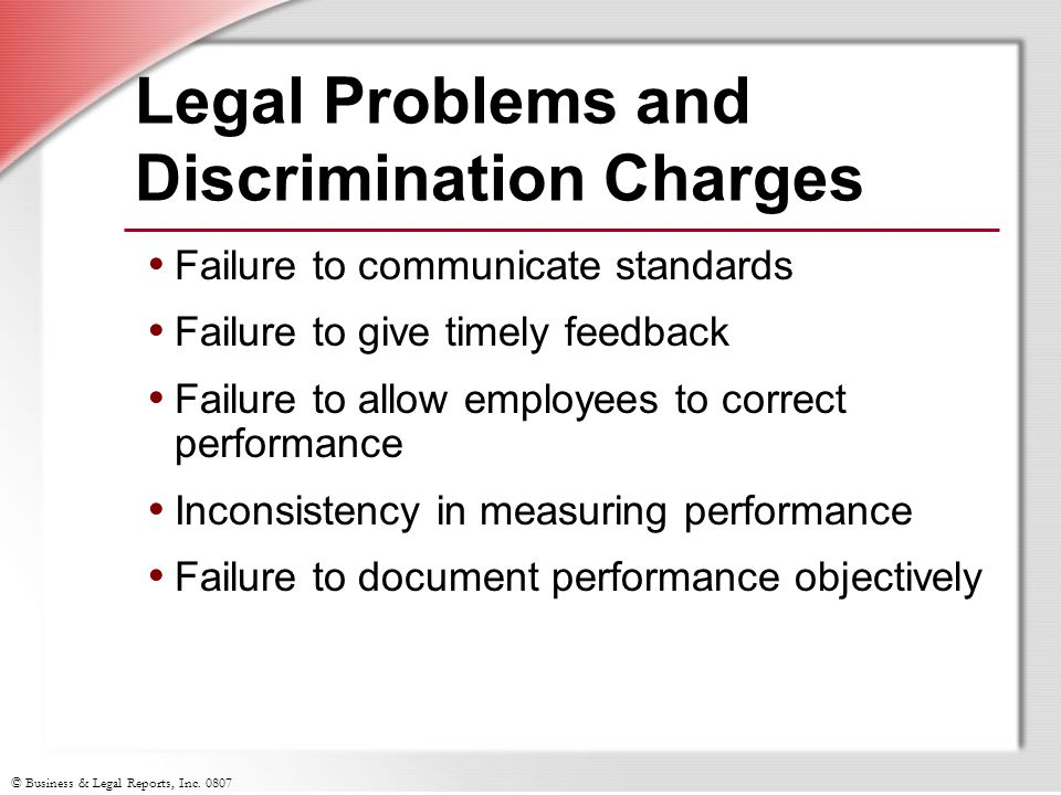 © Business & Legal Reports, Inc. 0807 Failure to communicate standards Failure to give timely feedback Failure to allow employees to correct performan