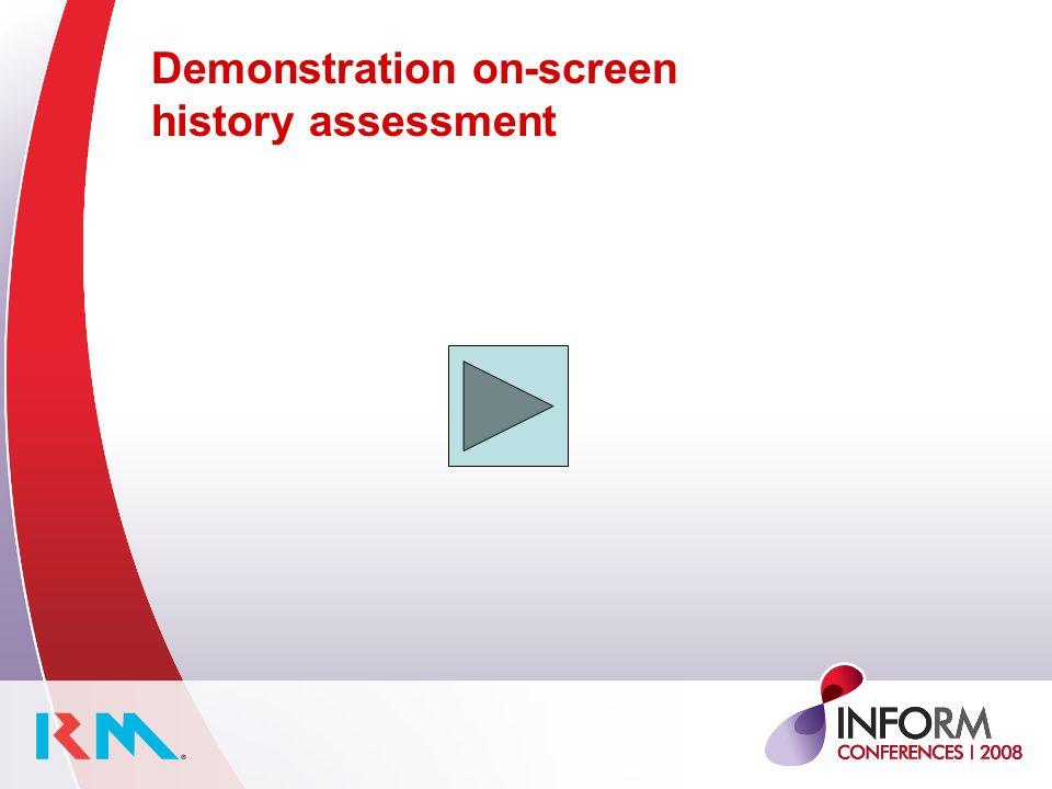 Demonstration on-screen history assessment