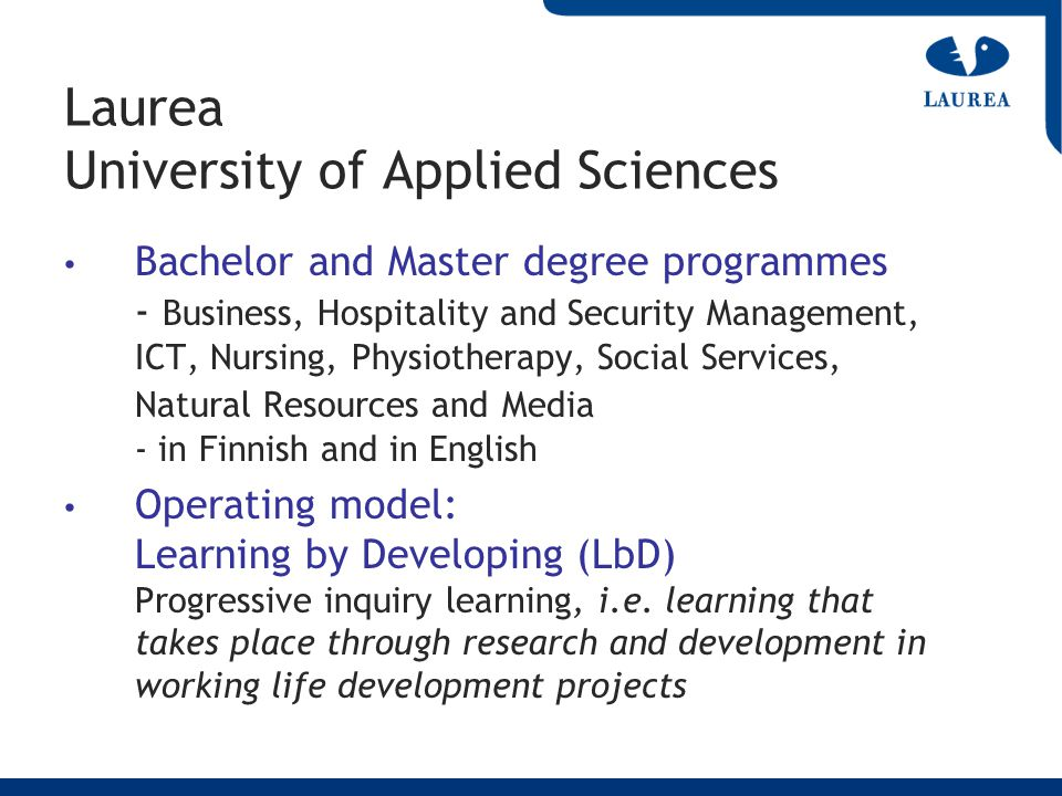 Laurea University of Applied Sciences Bachelor and Master degree programmes - Business, Hospitality and Security Management, ICT, Nursing, Physiothera