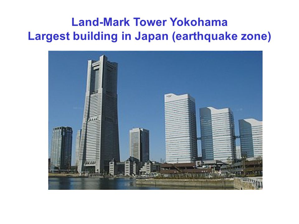 Land-Mark Tower Yokohama Largest building in Japan (earthquake zone)