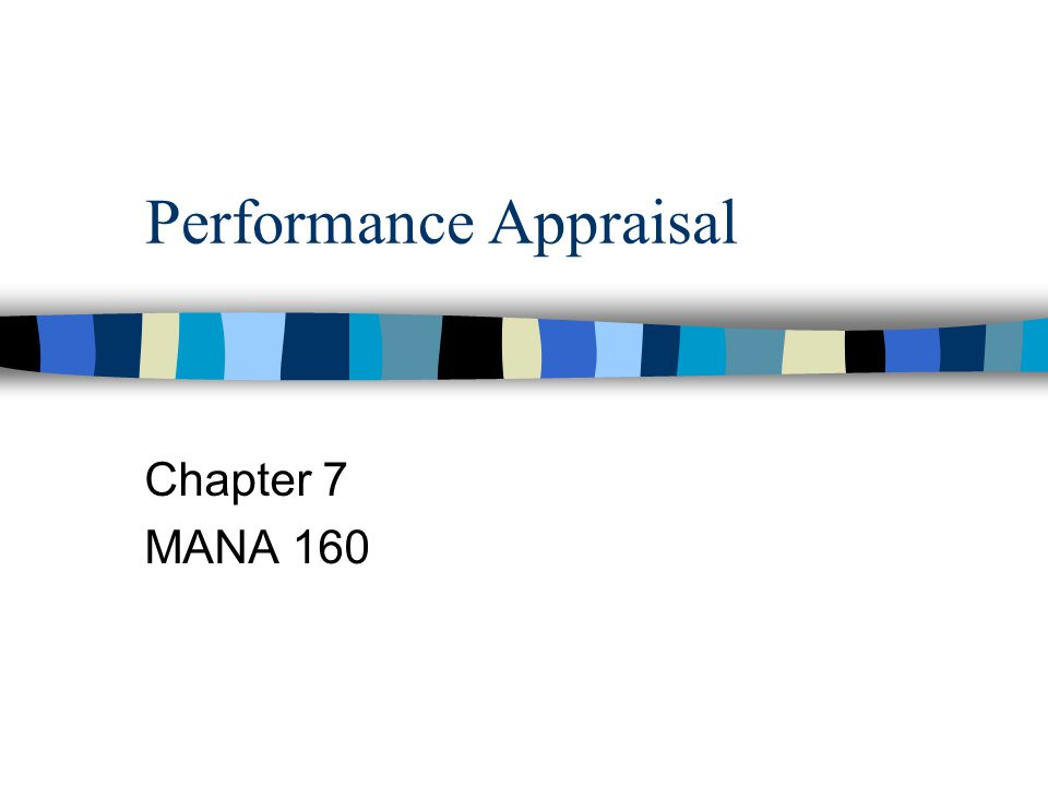 Performance Appraisal Chapter 7 MANA 160