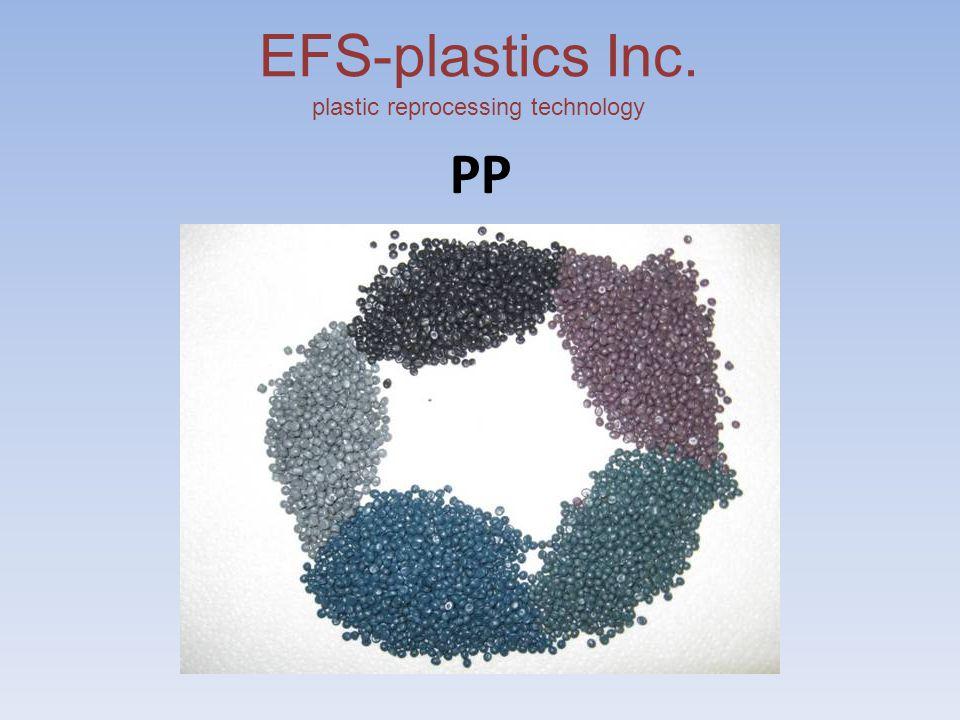 EFS-plastics Inc. plastic reprocessing technology PP