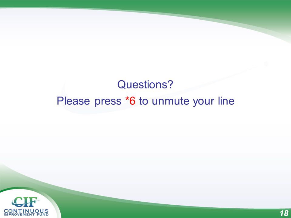 18 Questions Please press *6 to unmute your line