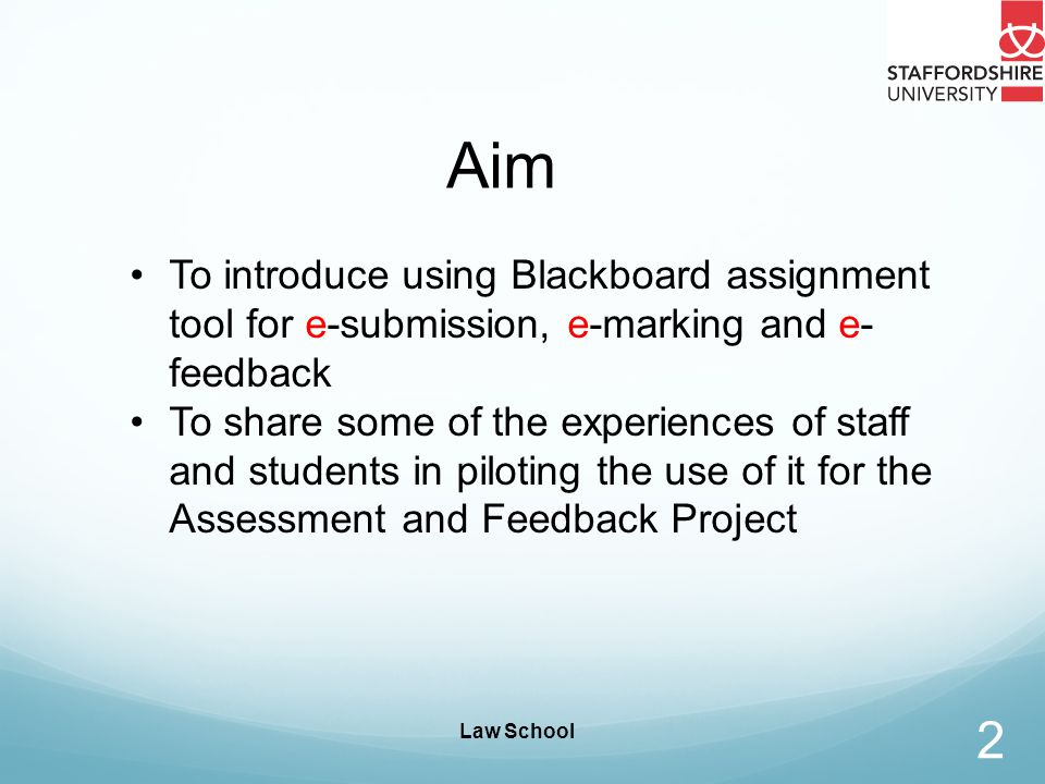 Law School 6/2/2014 3 Introductory look at: Assessment and Feedback Project The submission and feedback process Some problems identified at different stages of the e-process Possible ways for improvement Outline