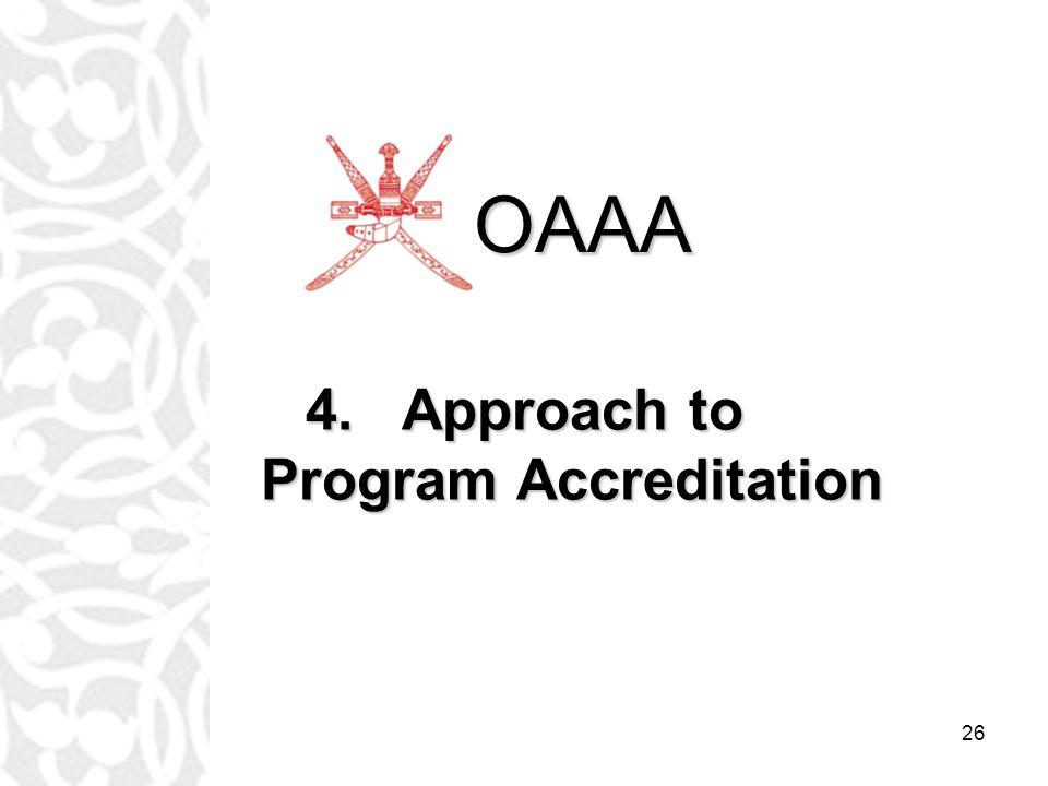 26 4.Approach to Program Accreditation OAAA