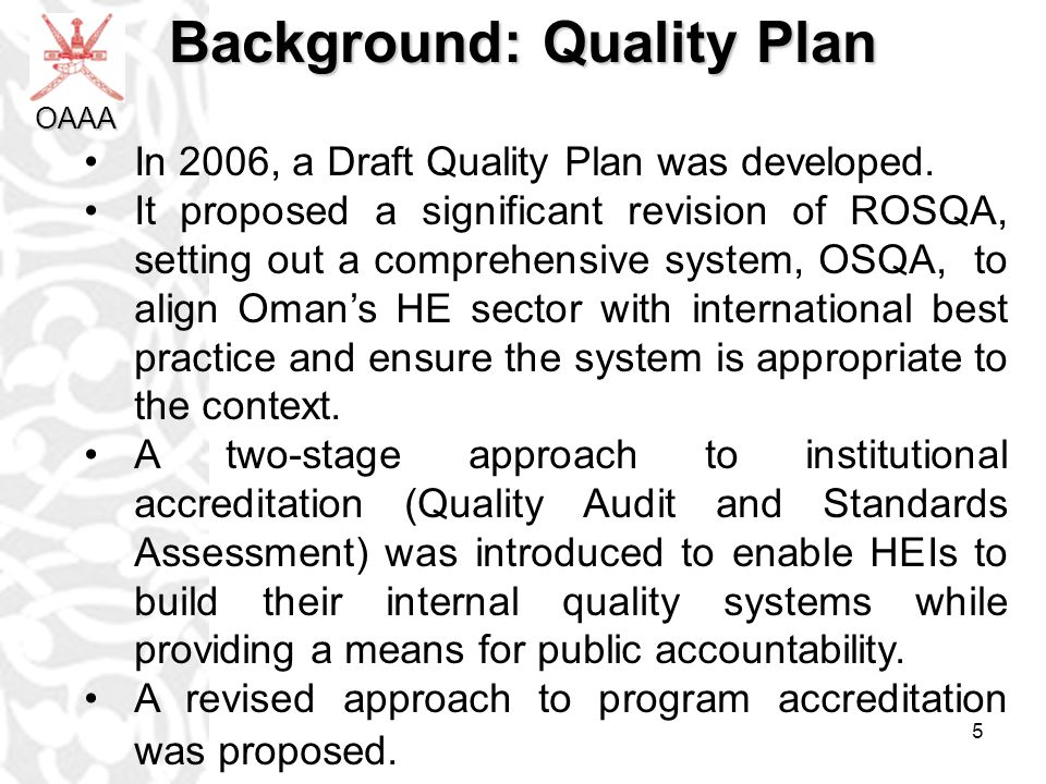 5 Background: Quality Plan In 2006, a Draft Quality Plan was developed.