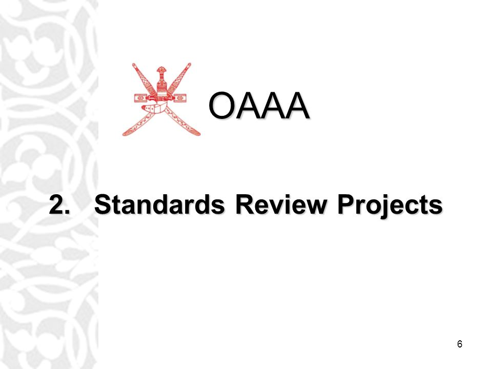 6 2.Standards Review Projects OAAA