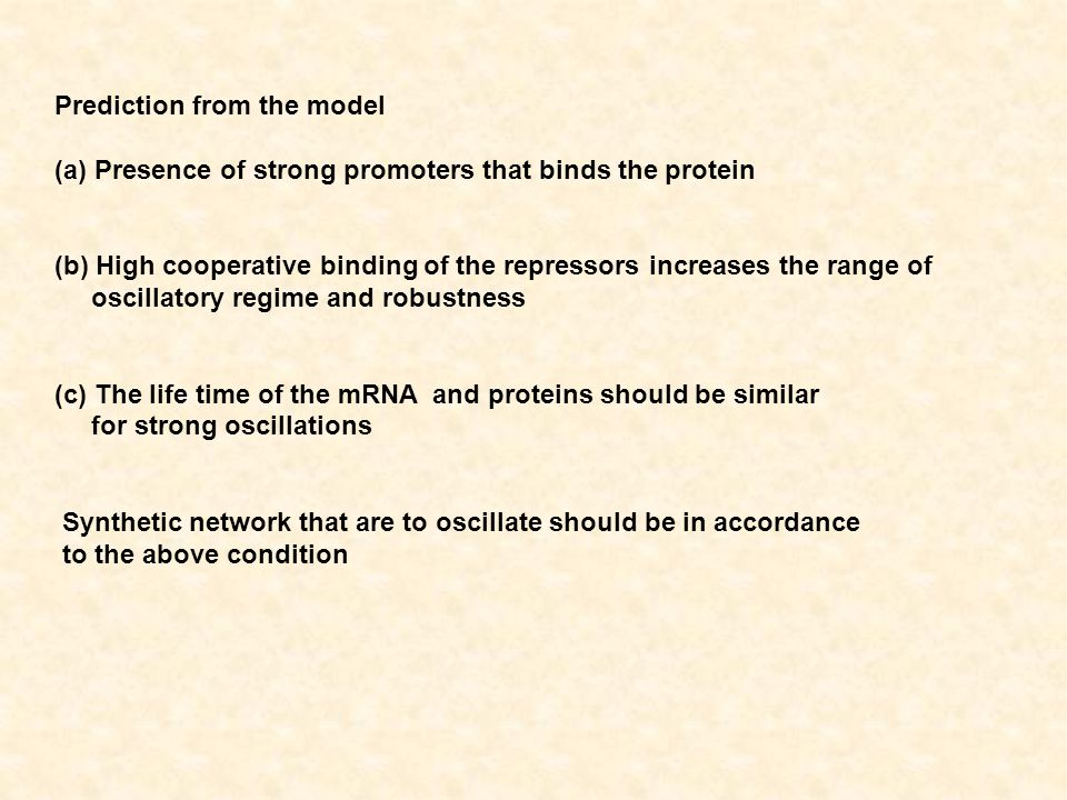 Prediction from the model (a)Presence of strong promoters that binds the protein (b) High cooperative binding of the repressors increases the range of