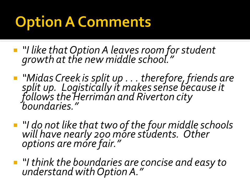 I like that Option A leaves room for student growth at the new middle school.
