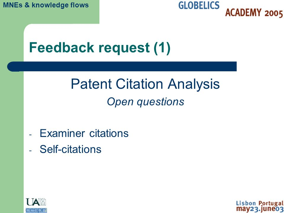 MNEs & knowledge flows Feedback request (1) Patent Citation Analysis Open questions - Examiner citations - Self-citations