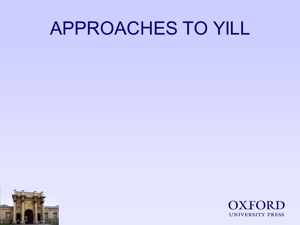 APPROACHES TO YILL