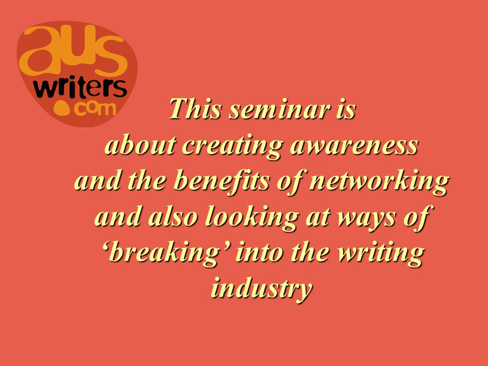 Hello and Welcome to the auswriters.com Writers Network Seminar