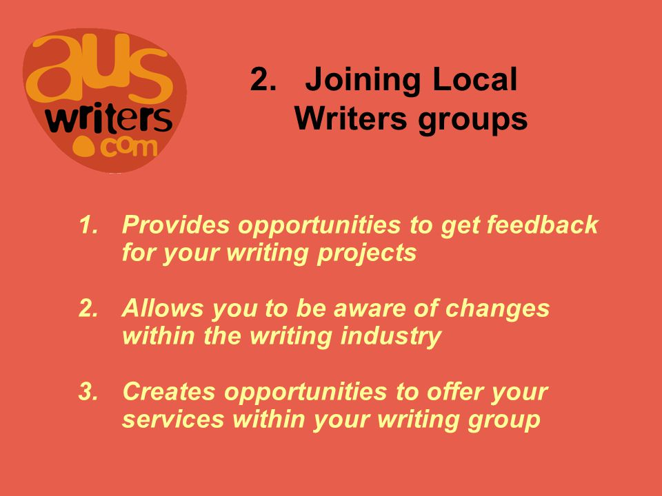 1. 1.Volunteering at Writing Festivals 1.Awareness of changes within the writing industry 2.Creates opportunities to offer your services within the pr