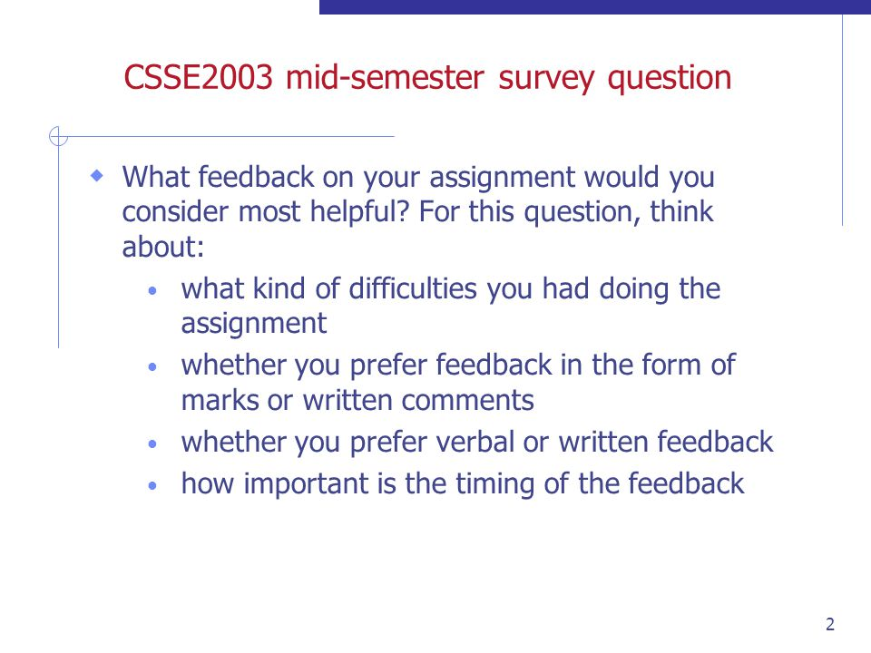 2 CSSE2003 mid-semester survey question What feedback on your assignment would you consider most helpful.