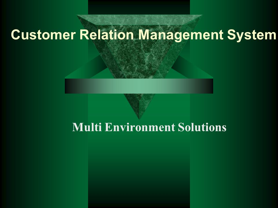 Customer Relation Management System Multi Environment Solutions