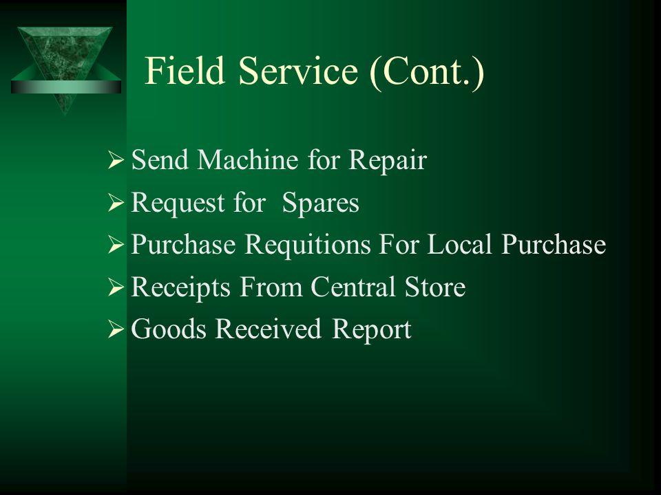 Field Service Service Center s Service Center Stores Maintenance Contract Type Customer Maintenance Contract Service Person Tool s Service Person Spar