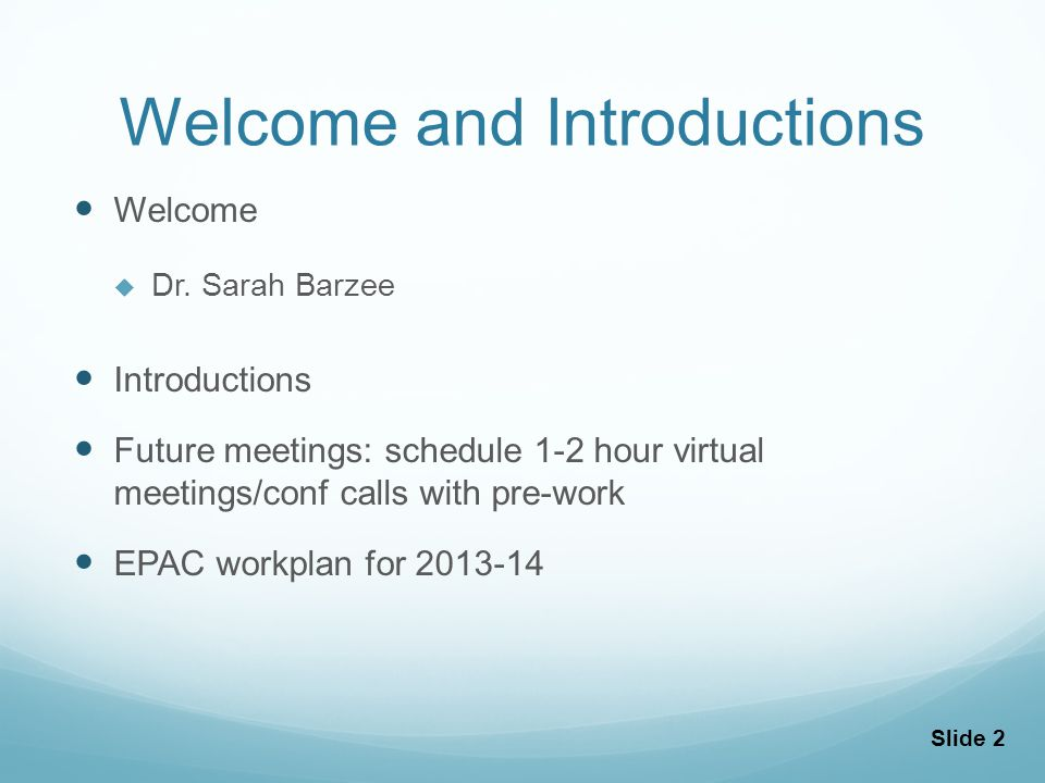 Slide 2 Welcome and Introductions Welcome Dr.