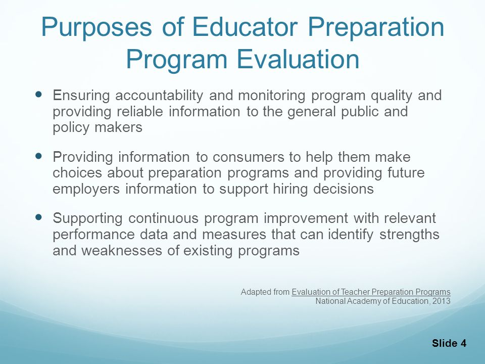 Validity of Program Approval Decisions Must be based on multiple measures (quantitative and qualitative data) Construct validity Content validity Predictive validity Consequential validity Evaluation system must be adaptable to changing educational standards, curricula, assessment and modes of instruction Slide 5