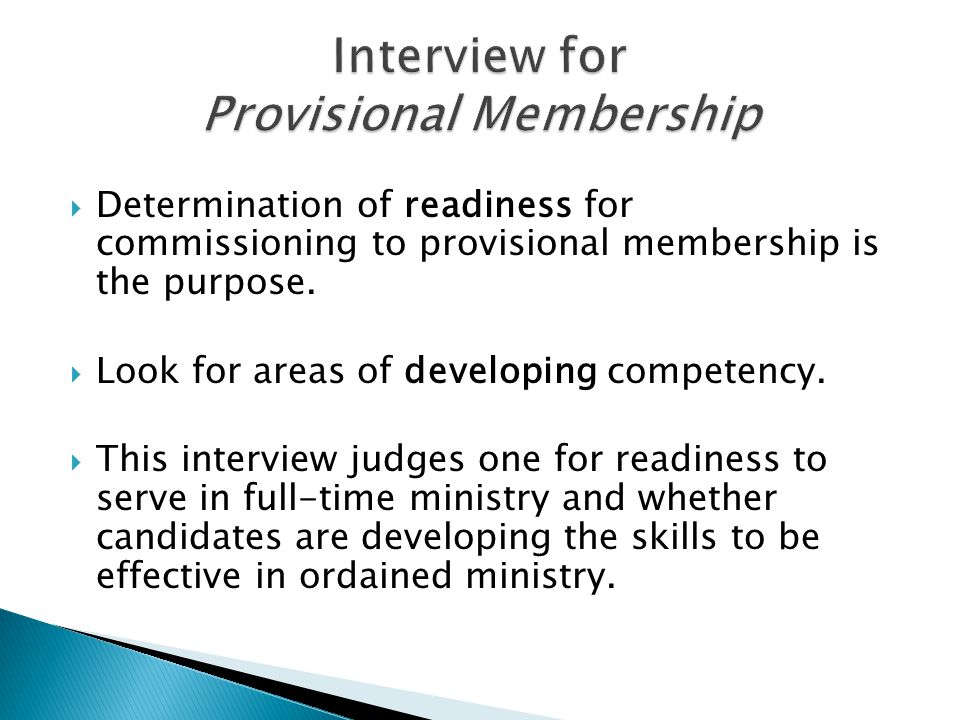 Determination of readiness for commissioning to provisional membership is the purpose.
