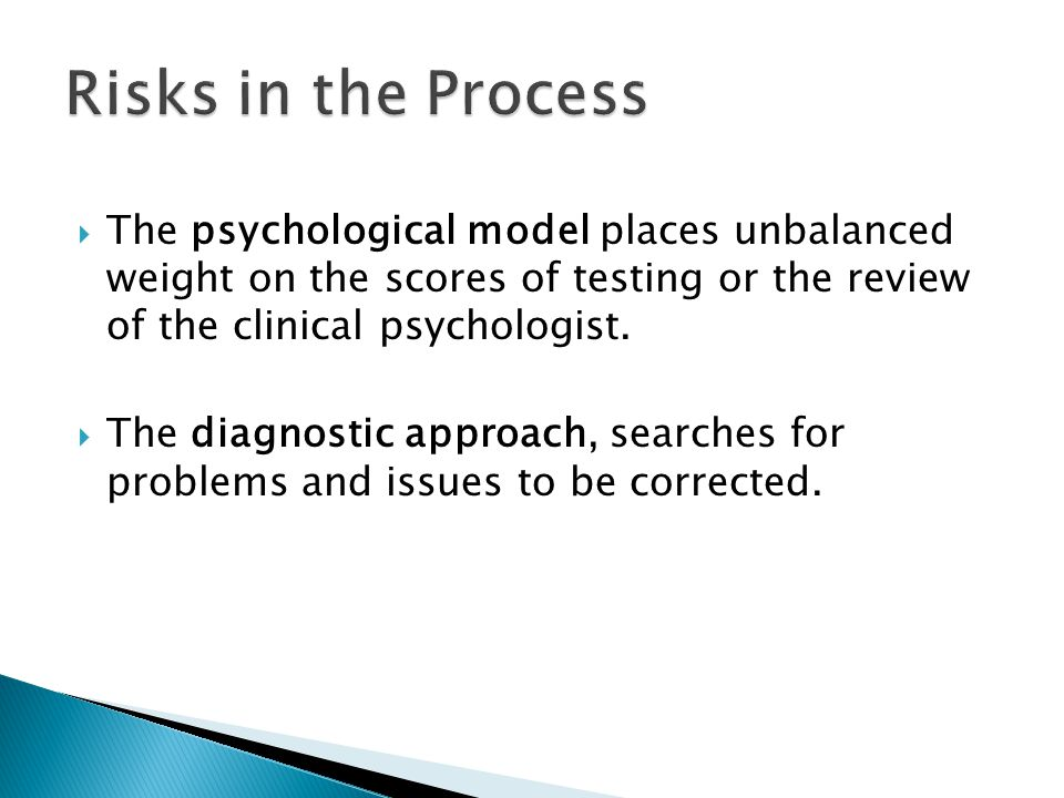 The psychological model places unbalanced weight on the scores of testing or the review of the clinical psychologist.