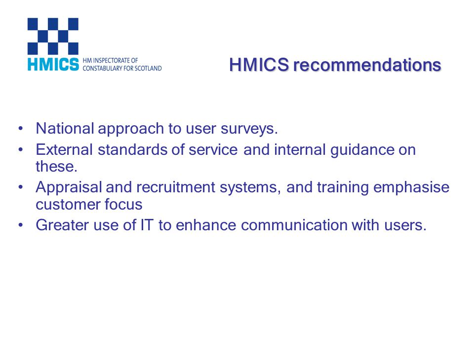 National approach to user surveys. External standards of service and internal guidance on these. Appraisal and recruitment systems, and training empha