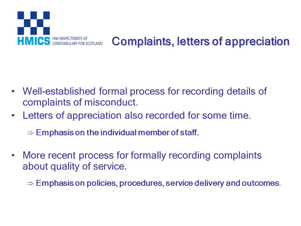 Well-established formal process for recording details of complaints of misconduct. Letters of appreciation also recorded for some time. Emphasis on th