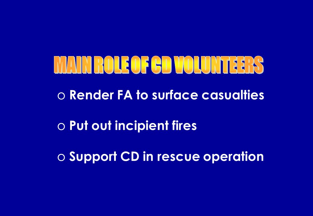 o Advanced FA Course o Shelter Management Training o Volunteer Leaders Course o Volunteer Instructors Course - Methods of Instructions - Shelter Management - Fire Fighting & Rescue - BCLS