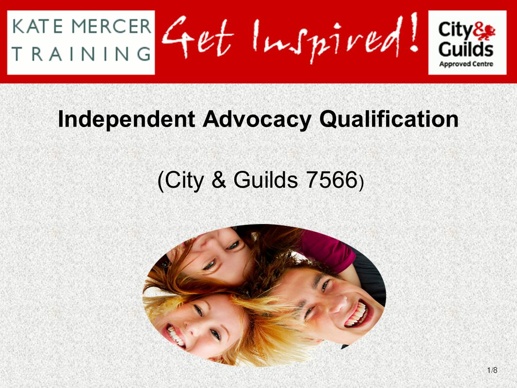 (City & Guilds 7566 ) Independent Advocacy Qualification 1/8