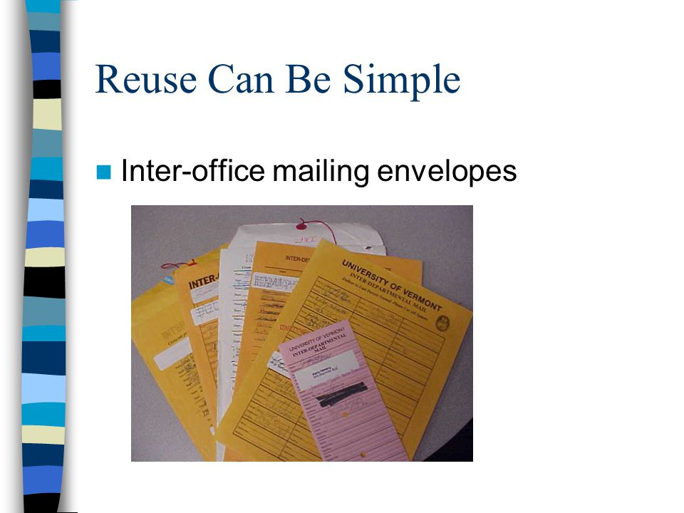 Reuse Can Be Simple Inter-office mailing envelopes