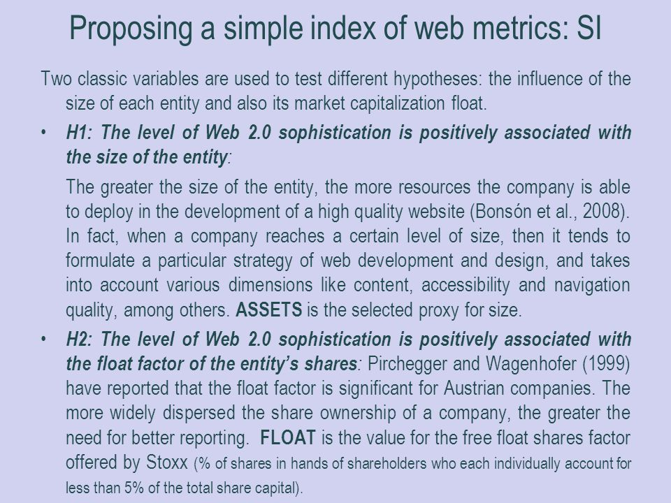 Proposing a simple index of web metrics: SI Two classic variables are used to test different hypotheses: the influence of the size of each entity and