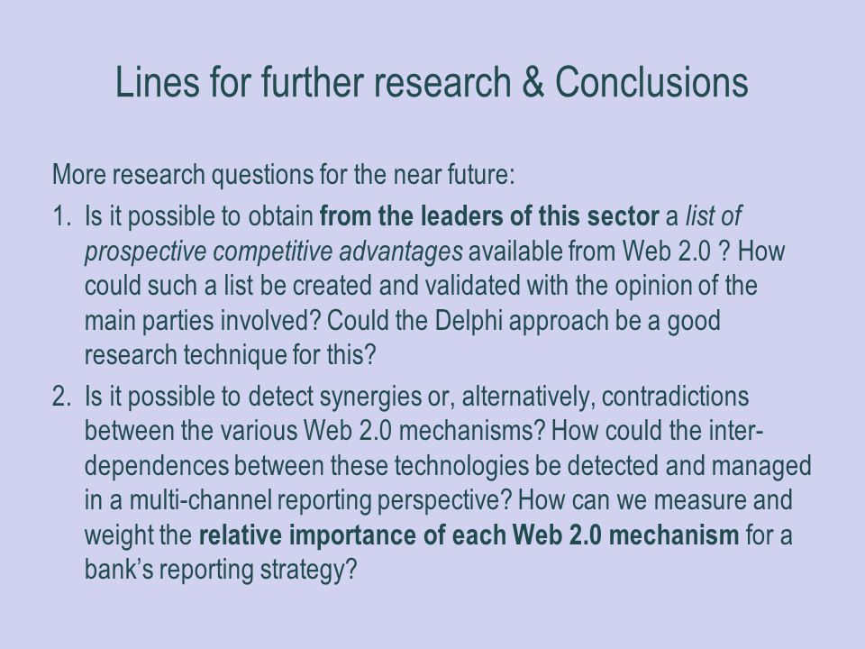 Lines for further research & Conclusions More research questions for the near future: 1.Is it possible to obtain from the leaders of this sector a lis